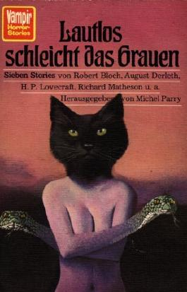Lautlos schleicht das Grauen. Sieben Stories von Robert Bloch, August Derleth, H.P. Lovecraft, Richard Matheson, u.a.