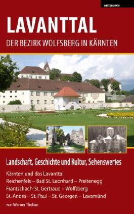 Lavanttal - Der Bezirk Wolfsberg in Kärnten