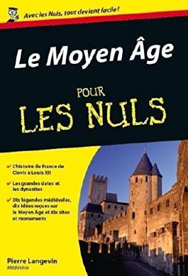 Le Moyen Age Pour les Nuls