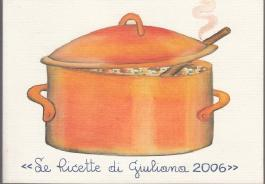 Le Ricette di Giuliana 2006. Die Rezepte von Giuliana 2006