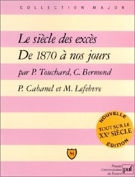 Le Siècle des excès : De 1870 à nos jours