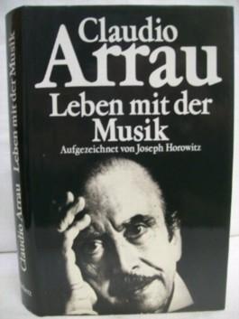 Leben mit der Musik. Aufgezeichnet v. Joseph Horowitz.