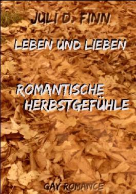 Leben und Lieben (Romantische Herbstgefühle)
