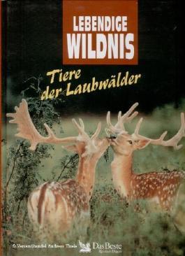 Lebendige Wildnis. Tiere der Laubwälder