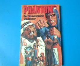 Lee Falk: Phantom: Der Sklavenmarkt von Mucar