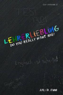 Lehrerliebling: Do you really want me