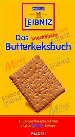 Leibniz - Das knackfrische Butterkeksbuch. Knusprige Rezepte mit den original Leibniz Keksen