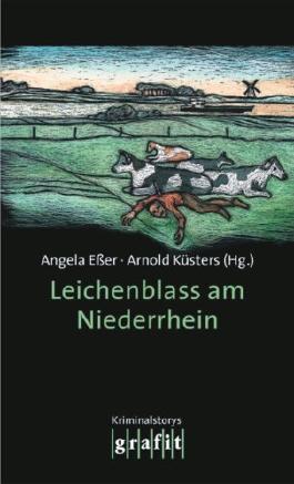 Leichenblass am Niederrhein: Kriminalstories
