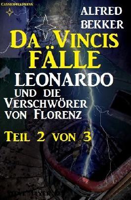 Leonardo und die Verschwörer von Florenz Teil 2 von 3 (Da Vincis Fälle)