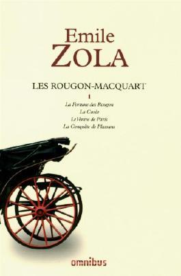 Les Rougon-Macquart, Tome 1 : La Fortune des Rougon - La Curée - Le Ventre de Paris - La Conquête de Plassans