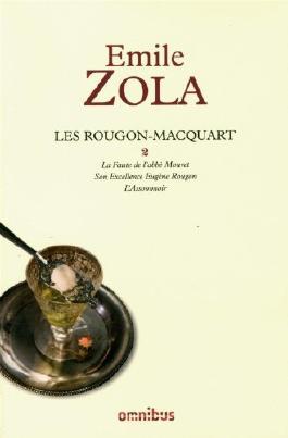Les Rougon-Macquart, Tome 2 : La Faute de l'abbé Mouret ; Son Excellence Eugène Rougon ; L'Assomoir