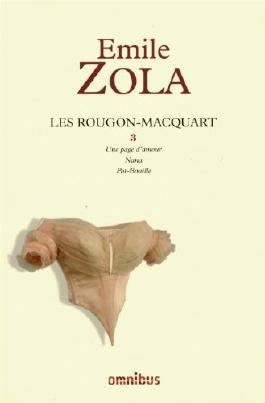 Les Rougon-Macquart, Tome 3 : Une page d'amour ; Nana ; Pot-Bouille