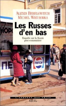 Les Russes d'en bas : Enquête sur la Russie post-communiste