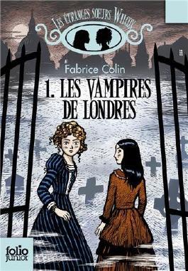 Les étranges soeurs Wilcox, I:Les vampires de Londres