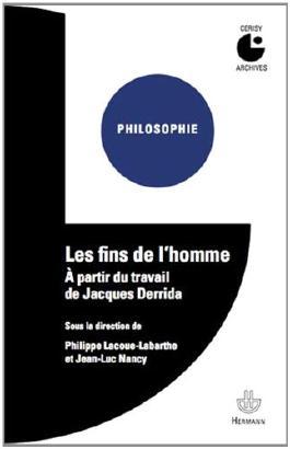 Les fins de l'homme : A partir du travail de Jacques Derrida
