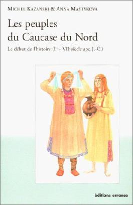 Les peuples du Caucase du Nord : Le début de l'histoire (Ier - VIIe siècle apr. J.-C.)