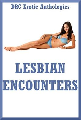 Lesbian Encounters: Five First Lesbian Sex Erotica Stories