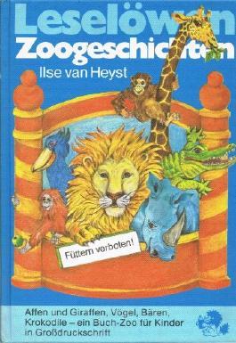 Leselöwen-Zoogeschichten. Affen und Giraffe, Vögel, Bären, Krokodile. Ein Buch-Zoo für Kinder in Großdruckschrift. Mit Bildern von Jutta Kirsch-Korn