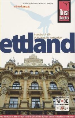 Lettland: Das komplette Handbuch für individuelles Reisen und Entdecken im Herzen des Baltikums