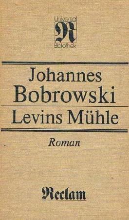 Levins Mühle - 34 Sätze über meinen Grossvater