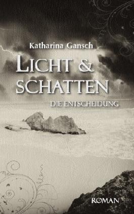 Licht & Schatten: Die Entscheidung