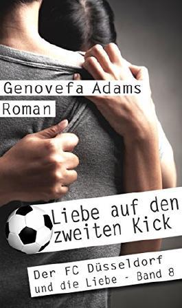 Liebe auf den zweiten Kick (Der FC Düsseldorf und die Liebe 8)