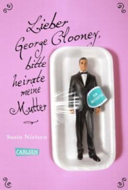 Lieber George Clooney, bitte heirate meine Mutter