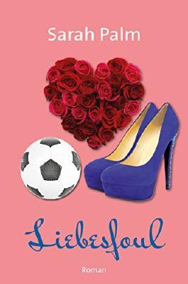 Liebesfoul: Liebesroman