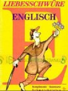 Liebesschwüre ENGLISCH - Komplimente . Koseworte . Schmeicheleien