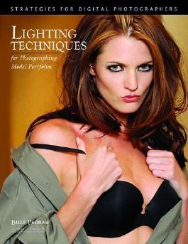 Lighting Techniques for Photographing Model Portfolios: Strategies for Digital Photographers by Pegram, Billy (2009) Paperback