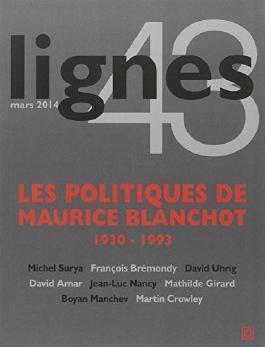 Lignes, N° 43, mars 2014 : Les politiques de Maurice Blanchot : 1930-1993