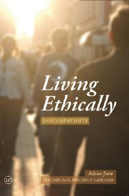 Living Ethically (Buddhist Wisdom for Today)