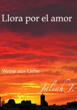 Llora por el amor 1: Weine aus Liebe