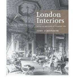 "London Interiors From the Archives of ""Country Life"" by Cornforth, John (Architecture Editor for Country Life magazine) ( Author ) ON Jun-25-2009, Paperback"