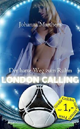 London calling - Der harte Weg zum Ruhm (German Edition)
