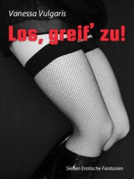 Los, greif' zu! - Erotische Stories im Sparpaket + gratis Leseprobe