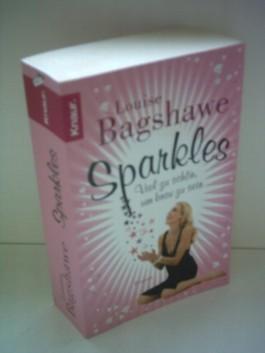 Louise Bagshawe: Sparkless - Viel zu schön, um brav zu sein