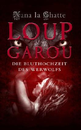 Loup Garou: Die Bluthochzeit des Werwolfs