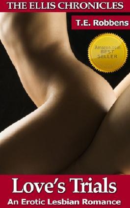 Love's Trials: An Erotic Lesbian Romance (The Ellis Chronicles)