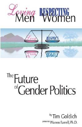 Loving Men, Respecting Women: The Future of Gender Politics: 1