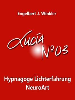 Lucia N°03: Hypnagoge Lichterfahrung und Neuro-Art