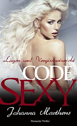 Lügen und Vergissmeinnicht (Code SEXY 3)