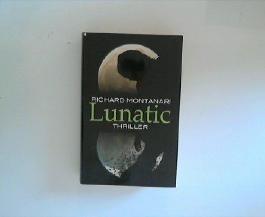 Lunatic : Thriller. Richard Montanari. Übers. aus dem Amerikan. von Karin Meddekis, Nachtwache