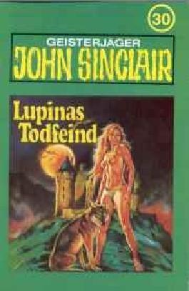 Lupinas Todfeind, teil 2/2. Geisterjäger John Sinclair, Kassette 30.