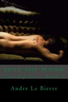 Lust auf Mann (Lust auf Sex)