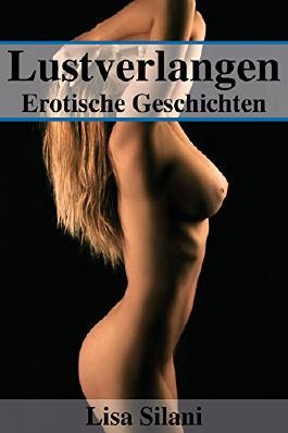 Lustverlangen: Erotische Geschichten