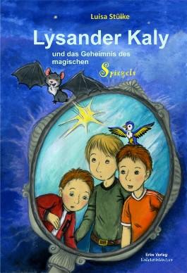 Lysander Kaly und das Geheimnis des magischen Spiegels