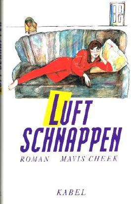 MAVIS CHEEK - Luftschnappen. Roman