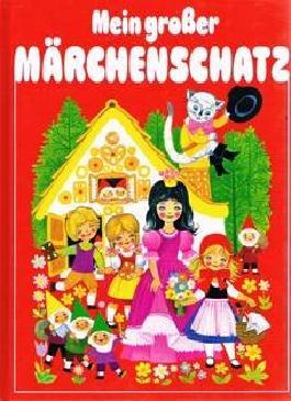 MEIN GROSSER MÄRCHENSCHATZ. Die schönsten Märchen von...