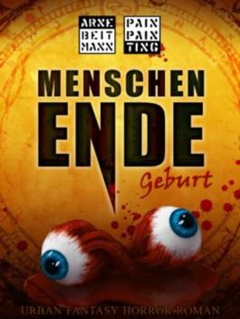 MENSCHEN ENDE - Geburt (PAIN PAINTING: Urban Fantasy Horror Roman)